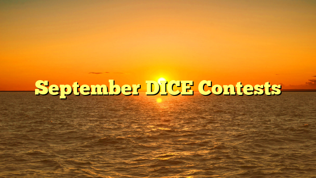 September DICE Contests