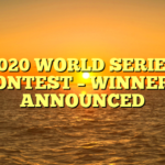 2020 WORLD SERIES CONTEST – WINNERS ANNOUNCED