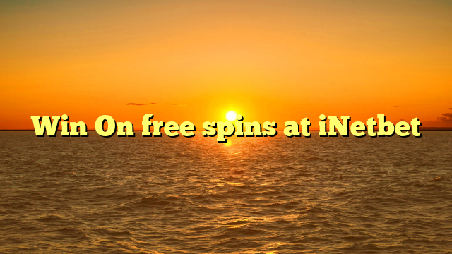 Win On free spins at iNetbet