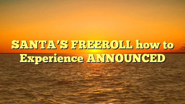 SANTA'S FREEROLL how to Experience ANNOUNCED